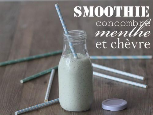smoothie concombre,menthe et chèvre frais
